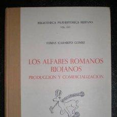 Libros de segunda mano: GARABITO GOMEZ, TOMÁS: LOS ALFARES ROMANOS RIOJANOS. PRODUCCIÓN Y COMERCIALIZACIÓN. . Lote 85208556