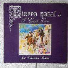 Libros de segunda mano: TIERRA NATAL DE FEDERICO GARCÍA LORCA. JOSÉ SALOBREÑA GARCÍA. DIP. PROV. GRANADA. 1982. NUEVO. Lote 85225360