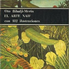 Libros de segunda mano: OTO BIHALJI-MERIN : EL ARTE NAIF. (ED. LABOR, BOLSILLO DE ARTE, 1978). Lote 85236592