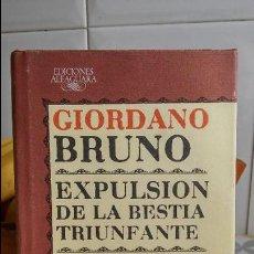 EXPULSIÓN DE LA BESTIA TRIUNFANTE. DE LOS HEROICOS FURORES. - GIORDANO BRUNO. Alfaguara. 1987.