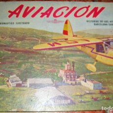 Libros de segunda mano: AVIACION ALBUM AERONAUTICO ILUSTRADO . HISTORIAL DELOS AEREOS CLUBS BARCELONA SABADELL AÑOS 50. Lote 85252220