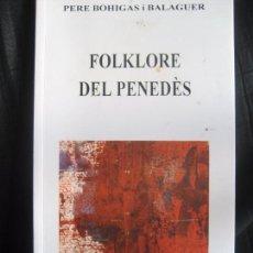 Libros de segunda mano: BOHIGAS I BALAGUER, PERE: FOLKLORE DEL PENEDES. Lote 85272520