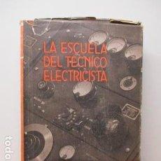 Libros de segunda mano: LA ESCUELA DEL TÉCNICO ELECTRICISTA, TOMO V, TEORÍA, CÁLCULO Y CONSTRUCCIÓN...ED. LABOR. Lote 85367084