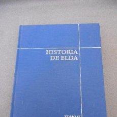 Libros de segunda mano: HISTORIA DE ELDA. TOMO II. Lote 85424588