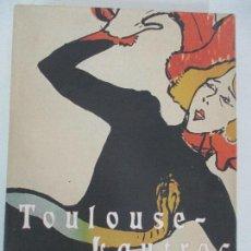 Libros de segunda mano: TOULOSE - LAUTREC Y EL CARTEL DE LA BELLE ÉPOQUE - MUSEÉ D´IXELLES - FUNDACIÓN MAPFRE 19 ABRIL 2005. Lote 85435252