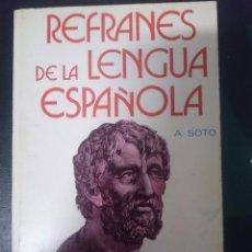 Libros de segunda mano: REFRANES DE LA LENGUA ESPAÑOLA -- A. SOTO. Lote 85462020