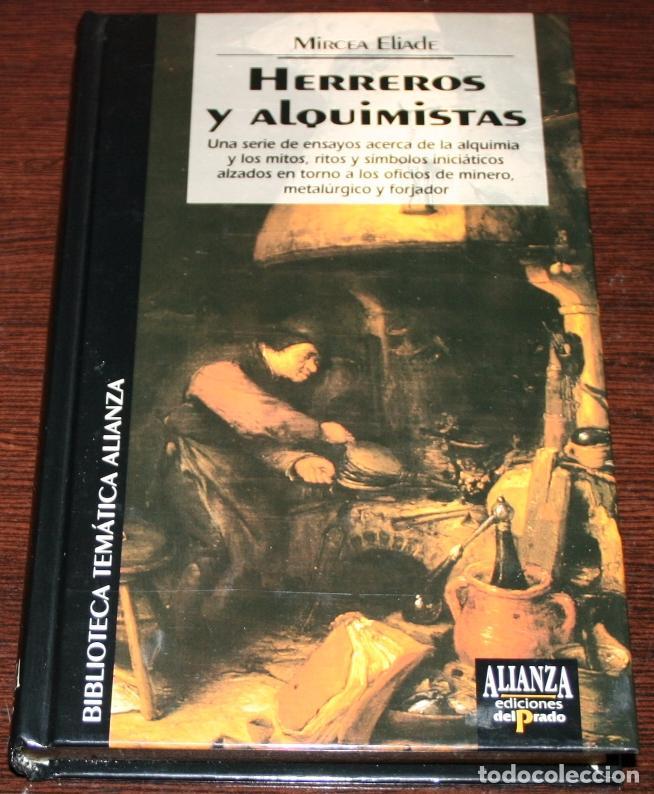 MIRCEA ELIADE - HERREROS Y ALQUIMISTAS - BIB. TEM. ALIANZA Nº 39 - DEL PRADO - 1994 (Libros de Segunda Mano - Pensamiento - Otros)
