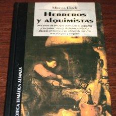 Libros de segunda mano: MIRCEA ELIADE - HERREROS Y ALQUIMISTAS - BIB. TEM. ALIANZA Nº 39 - DEL PRADO - 1994. Lote 85470560