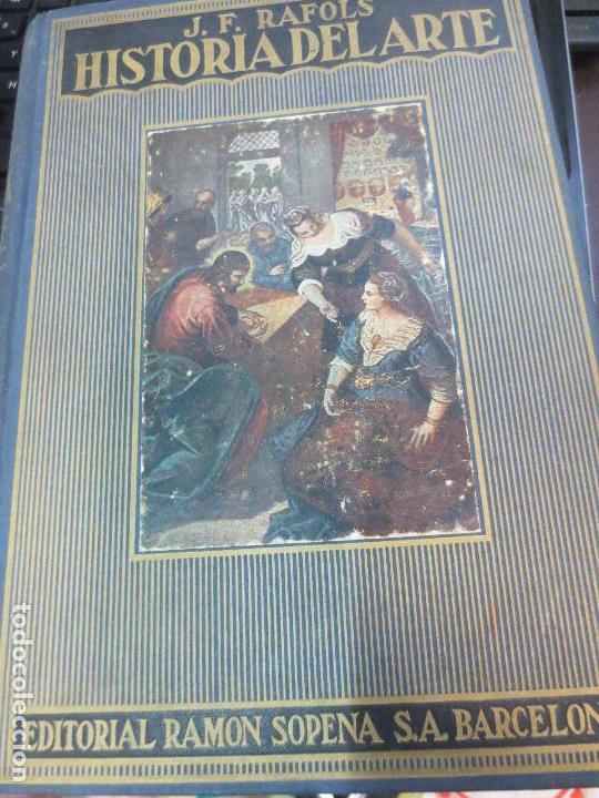 HISTORIA DEL ARTE J. F. RAFOLS EDIT RAMON SOPENA AÑO 1954 (Libros de Segunda Mano - Historia - Otros)