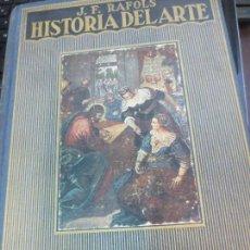 Libros de segunda mano: HISTORIA DEL ARTE J. F. RAFOLS EDIT RAMON SOPENA AÑO 1954. Lote 85499420