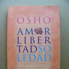 Libros de segunda mano: LIBRO DE LAS RELACIONES Y AUTOAYUDA AMOR LIBERTAD SOLEDAD - OSHO - EDITORIAL GAIA. Lote 85562368