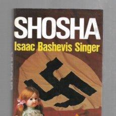 Libros de segunda mano: SHOSHA. ISAAC BASHEVIS SINGER. 1980. CIRCULO DE LECTORES. Lote 85587596