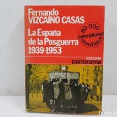 Libros de segunda mano: LIBRO LA ESPAÑA DE LA POSGUERRA, 1939-1953, FERNANDO VIZCAÍNO CASAS, ED. PLANETA. Lote 85644264