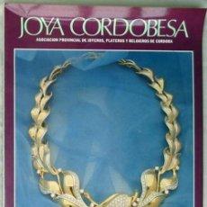 Libros de segunda mano: JOYA CORDOBESA Nº 36 1994 - ASOCIACIÓN PROVINCIAL DE JOYEROS, PLATEROS Y RELOJEROS DE CÓRDOBA - VER. Lote 85651356