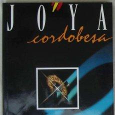 Libros de segunda mano: JOYA CORDOBESA - CATÁLOGO X EDICIÓN JOYACOR - 1993 - VER FOTOS. Lote 85654404