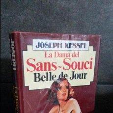 Libros de segunda mano: LA DAMA DEL SANS SOUCI. BELLE DE JOUR. JOSEPH KESSEL. Lote 85671524