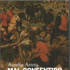 Libros de segunda mano: AURELIO ARTETA. MAL CONSENTIDO. LA COMPLICIDAD DEL ESPECTADOR INDIFERENTE. ALIANZA. Lote 85692308