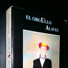 Libros de segunda mano: EL ORGULLO ALAVES / JON GOTZON LABURU / DEDICADO POR AUTOR. Lote 85742780