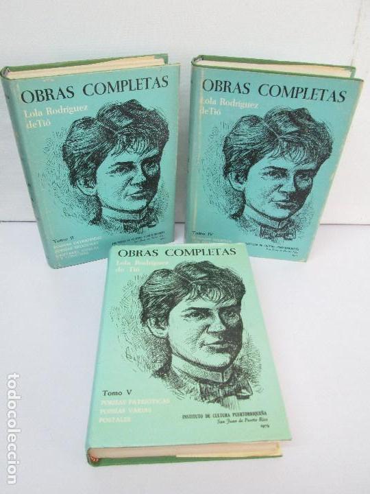 LOLA RODRIGUEZ DE TIO. OBRAS COMPLETAS. TOMO II-IV Y V. VER FOTOGRAFIAS ADJUNTAS (Libros de Segunda Mano (posteriores a 1936) - Literatura - Otros)