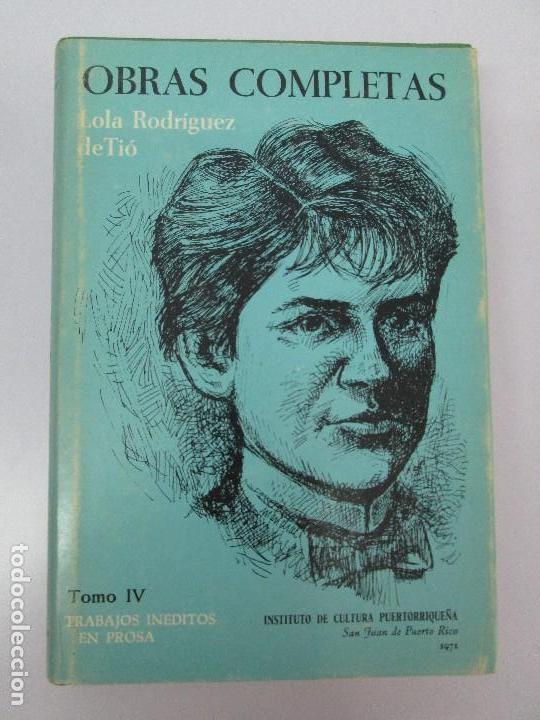 Libros de segunda mano: LOLA RODRIGUEZ DE TIO. OBRAS COMPLETAS. TOMO II-IV Y V. VER FOTOGRAFIAS ADJUNTAS - Foto 18 - 85784908