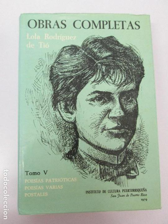 Libros de segunda mano: LOLA RODRIGUEZ DE TIO. OBRAS COMPLETAS. TOMO II-IV Y V. VER FOTOGRAFIAS ADJUNTAS - Foto 33 - 85784908