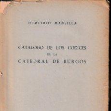 Libros de segunda mano: CATÁLOGO DE LOS CÓDICES DE LA CATEDRAL DE BURGOS (MANSILLA 1952) PRECINTADO. Lote 85806772