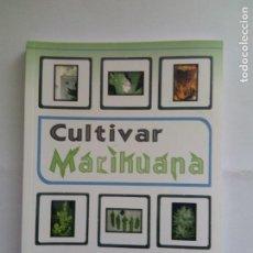 Libros de segunda mano: CULTIVAR MARIHUANA. Lote 95109224