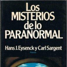 Libros de segunda mano: LOS MISTERIOS DE LO PARANORMAL - HANS J. EYSENCK Y CARL SARGENT. Lote 85881836