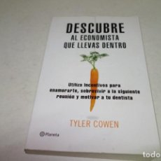 Libros de segunda mano: DESCUBRE AL ECONOMISTA QUE LLEVAS DENTR- TYLER COWEN. Lote 85930132