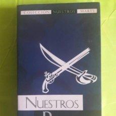 Libros de segunda mano: NUESTROS PIRATAS / ANGEL JOAQUINET / NORAY / 1ª EDICIÓN 2002. Lote 85953120