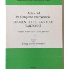 Libros de segunda mano: ACTAS DEL IV CONGRESO INTERNACIONAL ENCUENTRO DE LAS TRES CULTURAS (TOLEDO, 30 SEPTIEMBRE-2 OCTUBRE. Lote 85958594