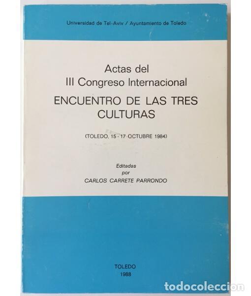 ACTAS DEL III CONGRESO INTERNACIONAL ENCUENTRO DE LAS TRES CULTURAS (TOLEDO, 15-17 OCTUBRE 1984) (Libros de Segunda Mano - Historia - Otros)