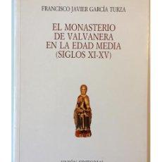 Libros de segunda mano: EL MONASTERIO DE LA VALVANERA EN LA EDAD MEDIA (SIGLOS XI-XV). Lote 85958726