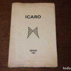 Libros de segunda mano: ICARO. DENIS. 1984 PREMIO EX-AEQUO POESÍA EXPERIMENTAL, VISUAL. SERIGRAFÍAS. LIBRO DE ARTISTA. Lote 86045320