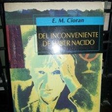 Libros de segunda mano: LIBRO Nº 817 DEL INCONVENIENTE DE HABER NACIDO E M CIORAN. Lote 178008197