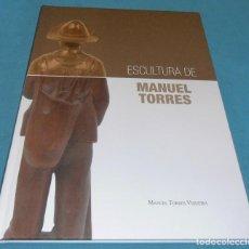 Libros de segunda mano: ESCULTURA DE MANUEL TORRES, MANUEL TORRES VIQUEIRA. Lote 86063512