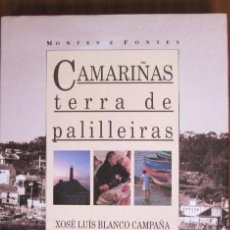 Libros de segunda mano: CAMARIÑAS, TERRA DE PALILLEIRAS . XERAIS. 1991. XOSÉ LUÍS BLANCO CAMPAÑA. RARO!. Lote 195538861