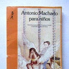 Libros de segunda mano: ANTONIO MACHADO PARA NIÑOS. ILUSTRADO. Lote 86122866