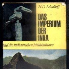 Libros de segunda mano: DAS IMPERIUM DER INKA.- H.D. DISSELHOFF.- A-AM-564.. Lote 86151228