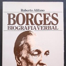 Livros em segunda mão: BORGES, BIOGRAFÍA VERBAL - ROBERTO ALIFANO - PLAZA & JANÉS (1988). Lote 86177000