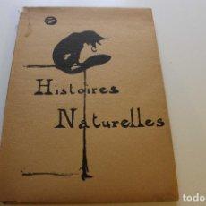 Libros de segunda mano: HISTOIRES NATURELLES. JULES RENARD. TOULOUSE-LAUTREC. REEDICIÓN. PARIS: LIBRAIRIE FLOURY, 1949. Lote 86246284