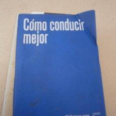 Libros de segunda mano: LIBRO CÓMO CONDUCIR MEJOR CEAC 1978 L-5798-456. Lote 86265444