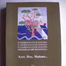 Libros de segunda mano: AYER, HOY, MAÑANA - IV CONGRESO ESTATAL DE SEXOLOGÍA - GENERALITAT VALENCIANA, 1991, 1ª EDICION. Lote 86273120