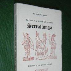 Libros de segunda mano - LA VIDA Y LA MUERTE DEL BANDOLERO SERRALLONGA, DE JUAN MONS PASCUAL - 86275268