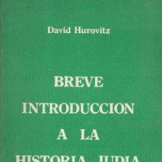 Libros de segunda mano: DAVID HUROVITZ. BREVE INTRODUCCIÓN A LA HISTORIA JUDÍA. TEL AVIV, S.F.. Lote 86272084