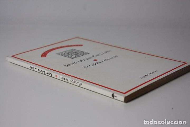 Libros de segunda mano: EL LOIOLA I EL SEUS (BALLARIN) DEDICATORIA AUTÓGRAFO AUTOR (1991) - Foto 14 - 86285168