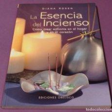 Libros de segunda mano: LA ESENCIA DEL INCIENSO - DIANA ROSEN (EDIC. 2004) ILUSTRADO EN PAPEL DE CALIDAD. Lote 86304252