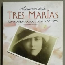 Libros de segunda mano: AL ENCUENTRO DE LAS TRES MARÍAS.JUANA IBARBOUROU MÁS ALLÁ DEL MITO. DIEGO FISCHER. SUDAMERICANA 2012. Lote 86405228