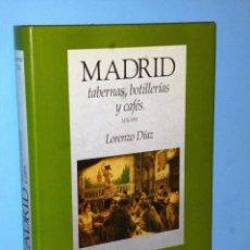 Libros de segunda mano: MADRID TABERNAS, BOTILLERÍAS Y CAFÉS 1476 -1991. Lote 86411396