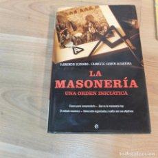 Libros de segunda mano: LA MASONERIA -UNA ORDEN INICIATICA -FLORENCIO SERRANO -FRANCESC XAVIER-LA ESFERA-2007. Lote 86420816